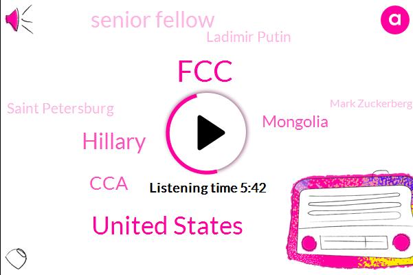 FCC,United States,Hillary,CCA,Mongolia,Senior Fellow,Ladimir Putin,Saint Petersburg,Mark Zuckerberg,Facebook,Congress,Jukes,Commissioner,Twitter,Murder,Youtube,Three Years,Two Years