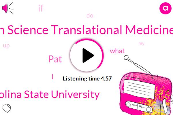 In Science Translational Medicine,North Carolina State University,PAT