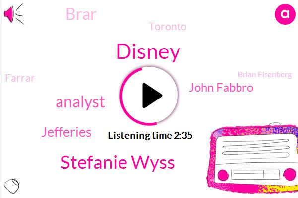 Disney,Stefanie Wyss,Analyst,Jefferies,John Fabbro,Brar,Toronto,Farrar,Brian Eisenberg,Otis,Official,Consultant