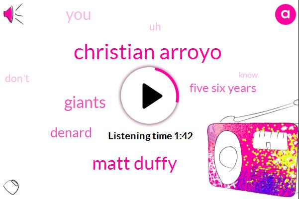 Christian Arroyo,Matt Duffy,Giants,Denard,Five Six Years