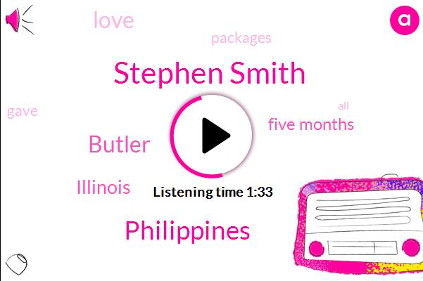 Stephen Smith,Philippines,Butler,Illinois,Five Months