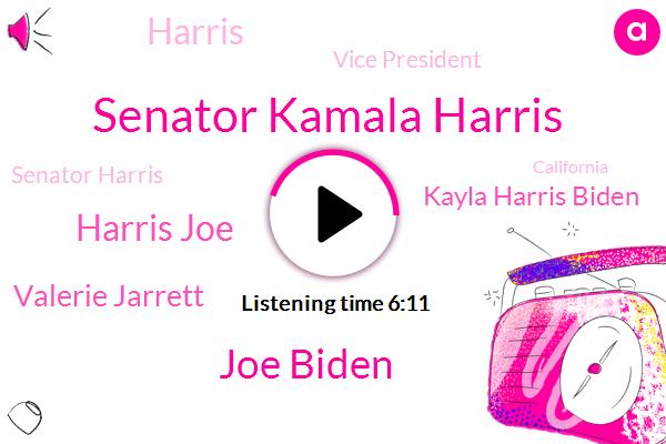 Senator Kamala Harris,Joe Biden,Harris Joe,Valerie Jarrett,Kayla Harris Biden,Vice President,Senator Harris,California,Delaware,President Trump,Barack Obama,Attorney,Donald Trump,Mike Pence,Senior Adviser,Joe I,Deputy District Attorney,Senate