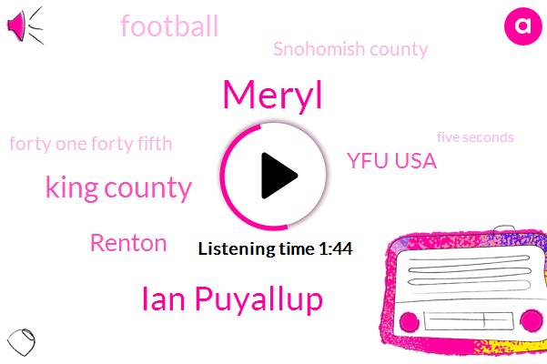 Meryl,Ian Puyallup,King County,Renton,Yfu Usa,Football,Snohomish County,Forty One Forty Fifth,Five Seconds,Ten Minutes