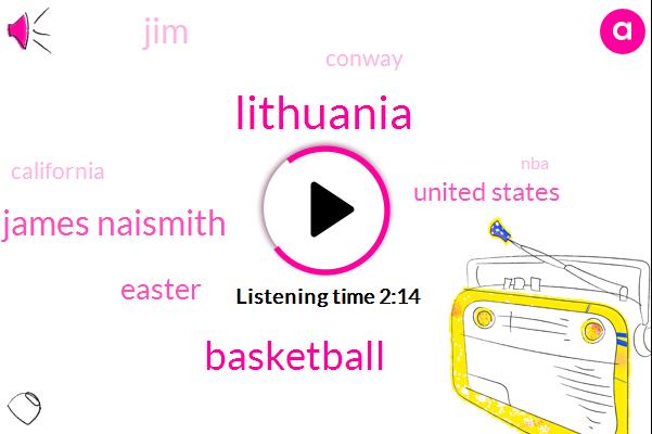 Lithuania,Basketball,James Naismith,Easter,United States,JIM,Conway,California,NBA