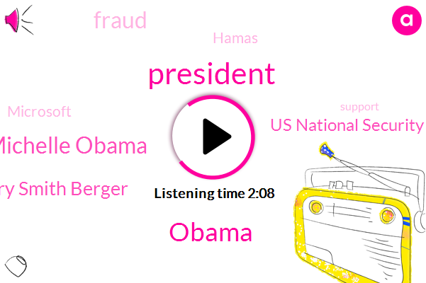 President Trump,Michelle Obama,Barack Obama,Ao Gregory Smith Berger,Us National Security Agency,Fraud,Hamas,Microsoft