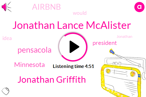 Jonathan Lance Mcalister,Jonathan Griffith,Pensacola,Minnesota,President Trump,Airbnb