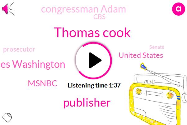 Thomas Cook,Publisher,Les Washington,Msnbc,United States,Congressman Adam,Prosecutor,CBS,ABC,Senate,Jonas,Rita Foley,Pgl Lowell,PBS,CNN,President Trump,Donald J. Trump,FOX,B. S.
