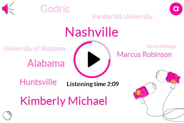 Nashville,Kimberly Michael,Alabama,Huntsville,Marcus Robinson,Godric,Vanderbilt University,University Of Alabama,Berta Hidalgo,Melissa,Birmingham
