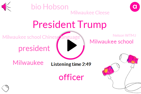 President Trump,Officer,Milwaukee School,Bio Hobson,Milwaukee Cleese,Milwaukee,Milwaukee School Chinese Language,Nelson Wtmj,George Hurrell,Executive,Mike Gallagher,Martin Dempsey,Pittsburgh Synagogue,Morales,ABC,Wisconsin,Congressman,Tony