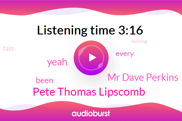 Pete Thomas Lipscomb,Mr Dave Perkins