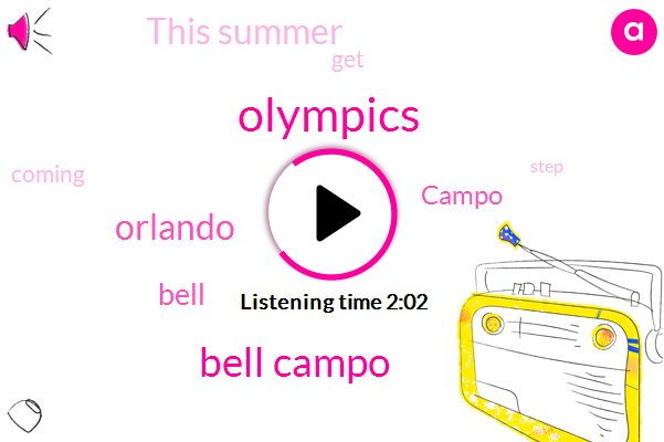 Olympics,Bell Campo,Orlando,Bell,Campo,This Summer,Nine