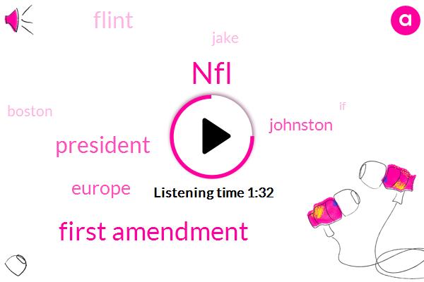 NFL,First Amendment,President Trump,Europe,Johnston,Flint,Jake,Boston