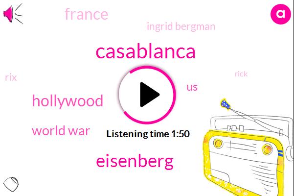 Casablanca,Eisenberg,Hollywood,World War,United States,France,Ingrid Bergman,RIX,Rick,Paris,America,Lisbon,Marseille,Seventy Fifth