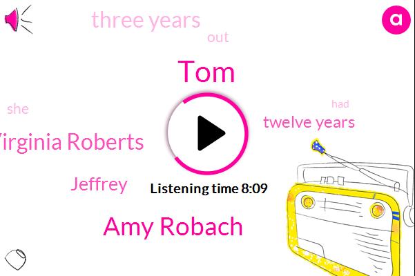 ABC,Amy Robach,TOM,Virginia Roberts,Jeffrey,Twelve Years,Three Years