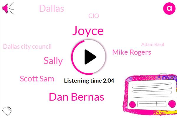 Joyce,Dan Bernas,Sally,Scott Sam,Mike Rogers,Dallas,CIO,Dallas City Council,Adam Basil,George Floyd,NBC,K. Aroldis Allen,Alan,Susie