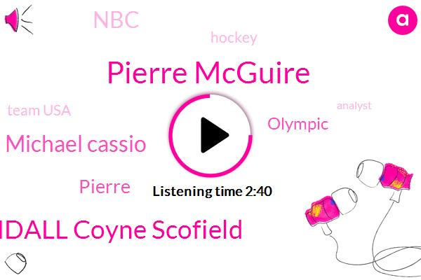 Pierre Mcguire,Kendall Coyne Scofield,Michael Cassio,Pierre,Olympic,NBC,Hockey,Team Usa,Analyst