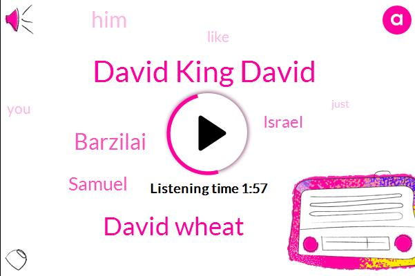 David King David,David Wheat,Barzilai,Samuel,Israel