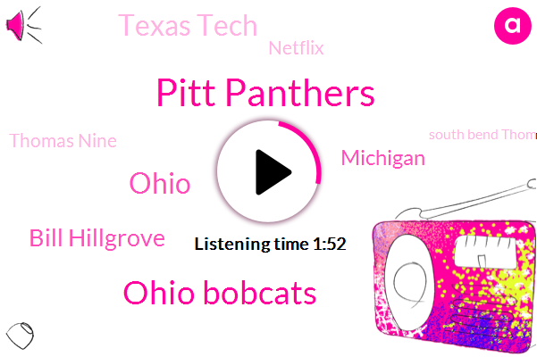 Pitt Panthers,Ohio Bobcats,Ohio,Bill Hillgrove,Michigan,Texas Tech,Netflix,Thomas Nine,South Bend Thomas,Houston,Jim Brandstatter,Russ Eisenstein,Marie French,Albany,Five Forty Thirty Five Thirty Years,Four Hundred Thirty Five Quarter,Ninety One Yards,Five Minutes,One Yard