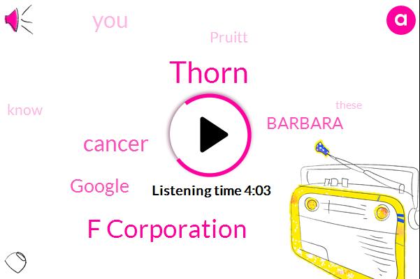 Thorn,F Corporation,Cancer,Google,Barbara,Pruitt