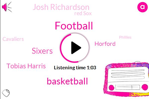 Football,Basketball,Sixers,Tobias Harris,Horford,Josh Richardson,Red Sox,Cavaliers,Phillies,USF