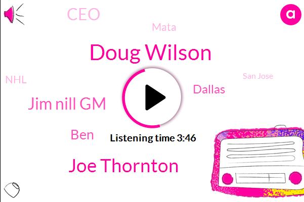 Doug Wilson,Joe Thornton,Jim Nill Gm,BEN,Dallas,CEO,Mata,NHL,San Jose,Jamie,Nashville,Sega,NBA,Jim Lights,Edmonton,GOP,Finland,Hockey,Gino