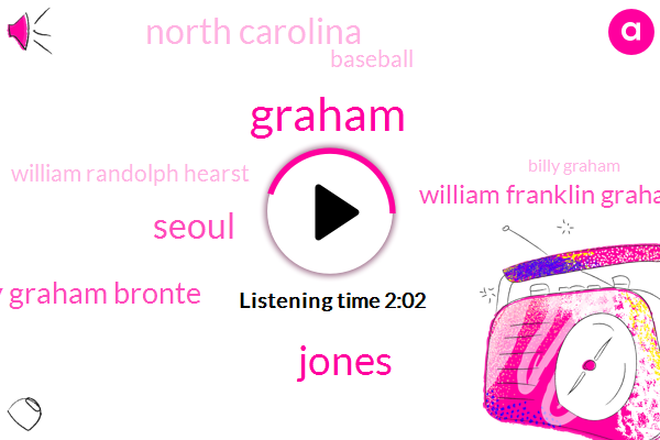 Jones,Graham,Seoul,Billy Graham Bronte,William Franklin Graham Jr,North Carolina,Baseball,William Randolph Hearst,Billy Graham,France