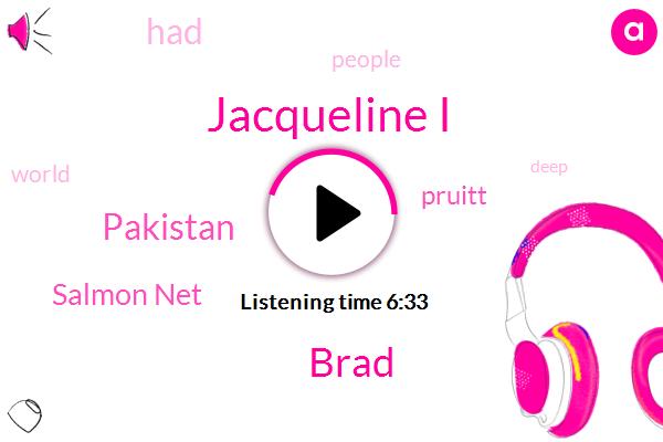 Jacqueline I,Debbie,Brad,Pakistan,Salmon Net,Pruitt