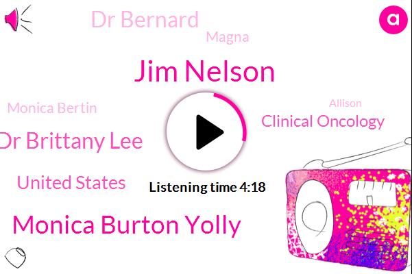 Jim Nelson,Monica Burton Yolly,Dr Brittany Lee,United States,Clinical Oncology,Dr Bernard,Magna,Monica Bertin,Allison