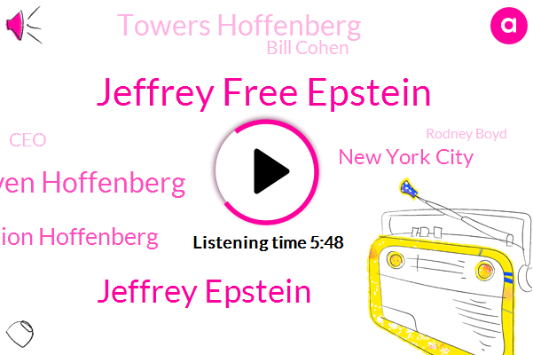 Jeffrey Free Epstein,Jeffrey Epstein,Steven Hoffenberg,Securities Exchange Commission Hoffenberg,New York City,Towers Hoffenberg,Bill Cohen,CEO,Rodney Boyd,Google,Associate Partner,Principal,Manhattan,Abc News,Executive,Hoffenberg,Southern Investigative Reporting Foundation,Investigative Reporter,Iran