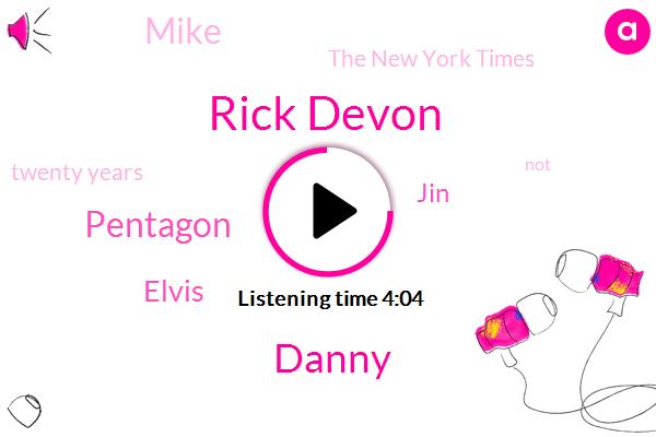 Rick Devon,Danny,Pentagon,Elvis,JIN,Mike,The New York Times,Twenty Years