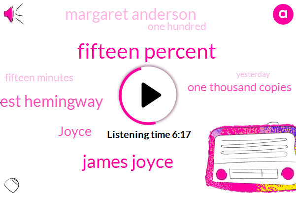 Fifteen Percent,James Joyce,Ernest Hemingway,Joyce,One Thousand Copies,Margaret Anderson,One Hundred,Fifteen Minutes,Yesterday,Britain,Two Dollars,October Of Nineteen,Harrys Dot Com,Early Twentieth Century,Harry's,Ireland,Tomorrow,One Hundred Percent,Eighteen Chapters