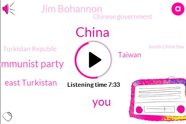 China,Chinese Communist Party,East Turkistan,Taiwan,Jim Bohannon,Chinese Government,Turkistan Republic,South China Sea,Africa,East Turkestan,Soviet Union,Europe,Sally,Asia,Tiananmen Square,Mr. Huda Yar,David,Mr. Houdini,Creston,Kirtland