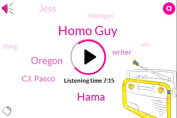 Homo Guy,Hama,Oregon,Cj. Pasco,Writer,Jess,Michigan