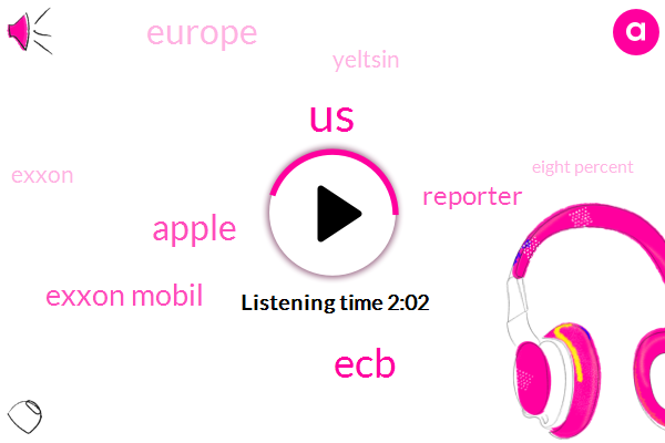 United States,ECB,Apple,Exxon Mobil,Reporter,Europe,Yeltsin,Exxon,Eight Percent,Nine Percent,Two Percent