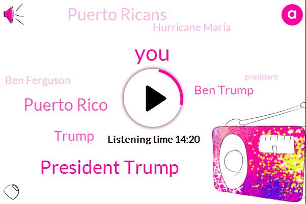 President Trump,Puerto Rico,Donald Trump,Ben Trump,Puerto Ricans,Hurricane Maria,Ben Ferguson,Sheila Jackson-Lee,Hurricane,Hurricane Harvey,Nancy Pelosi,Mary,Hurricane Florence,Charlotte,FBI,New York Times,Carolinas