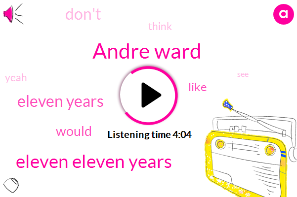 Andre Ward,Eleven Eleven Years,Eleven Years