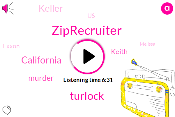 Ziprecruiter,Turlock,California,Murder,Keith,Keller,United States,Exxon,Melissa,Discu,MEL,Airasia,Five Minutes