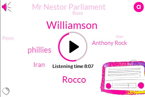 Williamson,Rocco,Phillies,Iran,Anthony Rock,Mr Nestor Parliament,Ross,Penn,Alan,Nash,Hong Kong,John,Scott,San Bagger,Greg