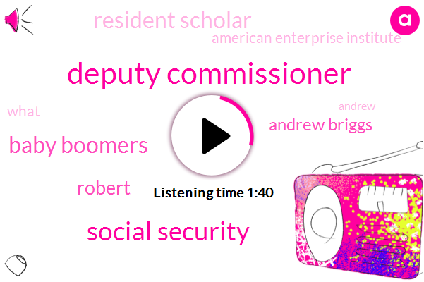 Deputy Commissioner,Social Security,Baby Boomers,Robert,Andrew Briggs,Resident Scholar,American Enterprise Institute