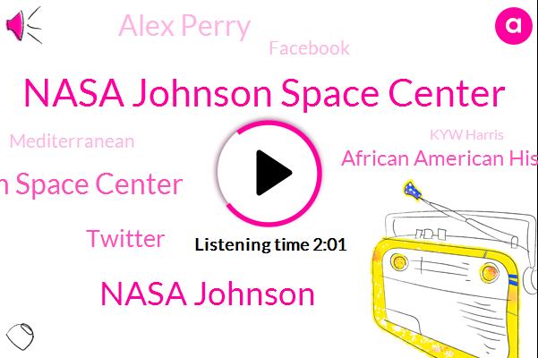 Nasa Johnson Space Center,Nasa Johnson,Nastase Johnson Space Center,Twitter,African American History Month,Alex Perry,Facebook,Mediterranean,Kyw Harris,Gavin,Instagram,Mccreesh,Muhammed Seibu,Kelly Humphreys,Houston