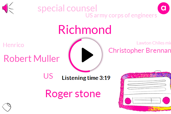 Richmond,Roger Stone,Robert Muller,United States,Christopher Brennan,Special Counsel,Us Army Corps Of Engineers,Lawton Chiles Middle Academy,Henrico,Bryan Park,Aaron Katersky,Roger Stone Abc,George Jones,Virginia,Chen,Columbia,President Trump