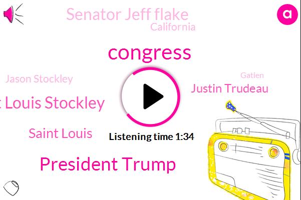 President Trump,St Louis Stockley,Congress,Saint Louis,Justin Trudeau,Senator Jeff Flake,ABC,California,Jason Stockley,Gatien,Sandbagging,Justice Department,Arizona,FBI,Cowan,Prime Minister