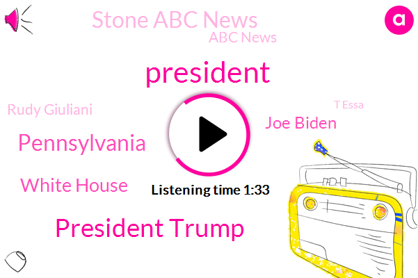 President Trump,ABC,Pennsylvania,White House,Joe Biden,Stone Abc News,Abc News,Rudy Giuliani,T Essa,Kaskey,Karen Travers,GOP,Washington,Gettysburg,Attorney