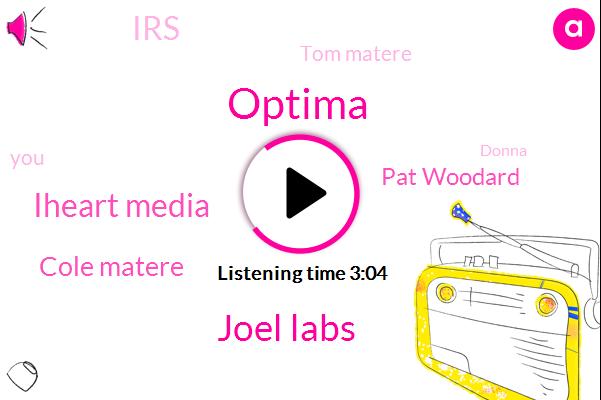 Optima,Joel Labs,Iheart Media,Cole Matere,Pat Woodard,IRS,Tom Matere,Donna,Theft,Twenty Second,Thirty Years,Twenty Fifth