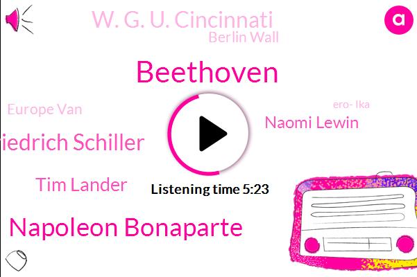 Beethoven,Napoleon Bonaparte,Ero- Ika,Friedrich Schiller,Berlin Wall,Tim Lander,Pastorale,Naomi Lewin,Europe Van,Aurora,China,W. G. U. Cincinnati