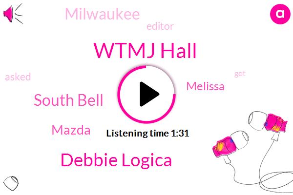 Wtmj Hall,Debbie Logica,South Bell,Mazda,Melissa,Milwaukee,Editor