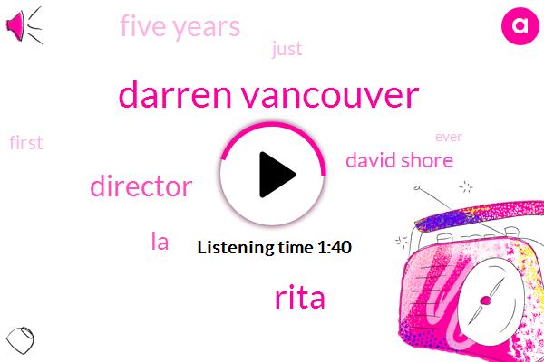 Darren Vancouver,Rita,Director,LA,David Shore,Five Years