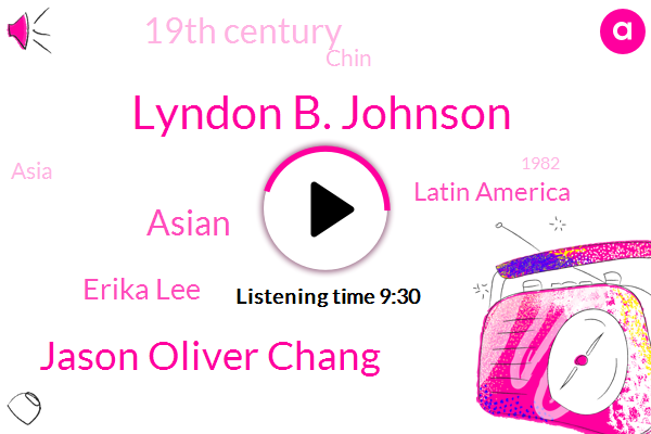 Lyndon B. Johnson,Jason Oliver Chang,Erika Lee,Latin America,19Th Century,Chin,Asia,1982,18 86,Stockton,Seattle,30 Students,18 75 Page Act,$3000,Immigration History Research Center,United States,Vincent Chin,Early 20Th Century,St Valentine's Day Massacre,LEE