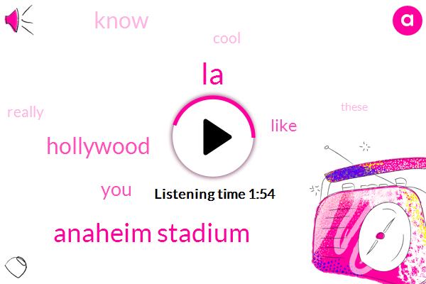 LA,Anaheim Stadium,Hollywood