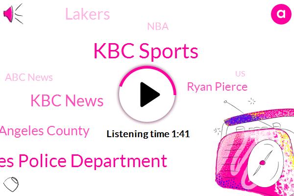 Kbc Sports,Los Angeles Police Department,Kbc News,Los Angeles County,Ryan Pierce,Lakers,NBA,Abc News,United States,Kevin,Sharon,University Of Washington,U. S